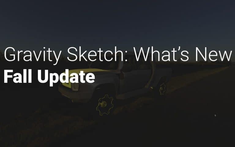 Gravity Sketch Fall Update